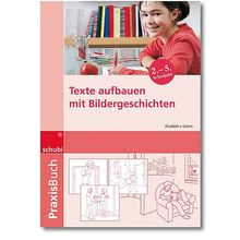 Praxisbuch Texte aufbauen mit Bildergeschichten