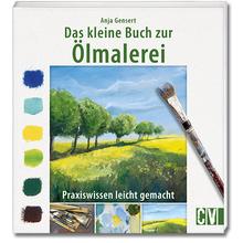 Das kleine Buch zur Ölmalerei