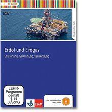 DVD Erdöl und Erdgas – Entstehung, Gewinnung, Verwendung