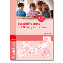 Praxisbuch: Sprachföderung mit Bildergeschichten